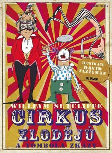 William Sutcliffe: Cirkus zlodějů a tombola zkázy cena od 142 Kč