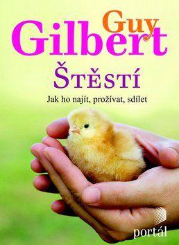Guy Gilbert: Štěstí cena od 104 Kč