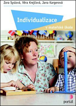 Zora Syslová, Věra Krejčová, Jana Kargerová: Individualizace v mateřské škole cena od 226 Kč