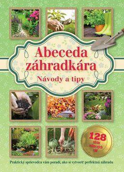 Príroda Abeceda záhradkára cena od 182 Kč