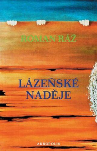 Roman Ráž: Lázeňské naděje cena od 249 Kč