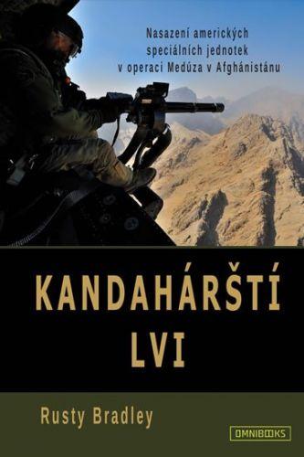 Rusty Bradley: Kandahárští lvi - Nasazení amerických speciálních jednotek v operaci Medúza v Afghánistánu cena od 181 Kč