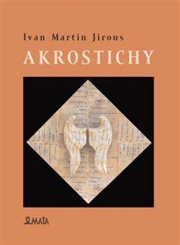 Ivan Martin Jirous, Martin Machovec: Akrostichy cena od 156 Kč