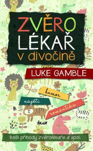Luke Gamble: Zvěrolékař v divočině - Další příhody zvěrolékaře a spol. cena od 239 Kč