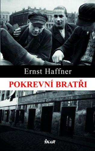 Ernst Haffner: Pokrevní bratři cena od 118 Kč