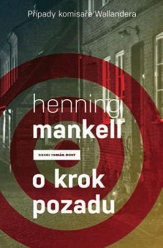 Henning Mankell: O krok pozadu (Případy komisaře Wallandera) cena od 181 Kč
