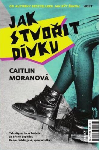 Caitlin Moran: Jak stvořit dívku cena od 186 Kč