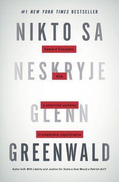 Greenwald Gleen: Nikto sa neskryje cena od 344 Kč