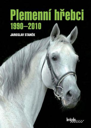 Jaroslav Staněk: Plemenní hřebci 1990-2010 cena od 219 Kč