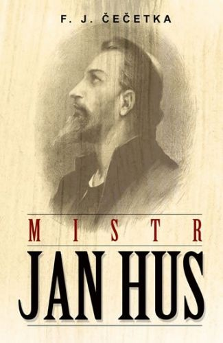 František Josef Čečetka: Mistr Jan Hus cena od 38 Kč