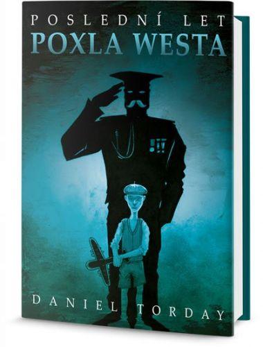 Daniel Torday: Poslední let Poxla Westa cena od 38 Kč