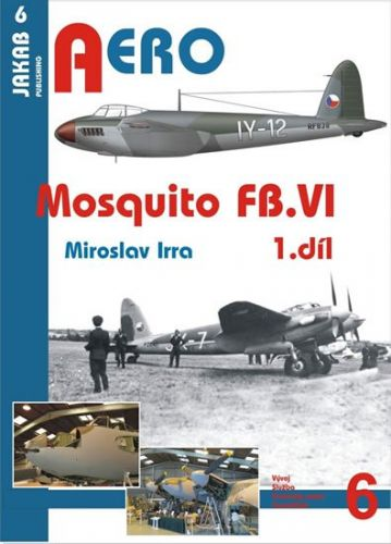Miroslav Irra: Mosquito FB.VI - 1.díl cena od 65 Kč