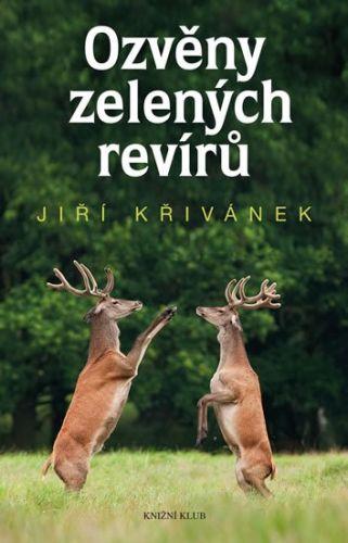 Jiří Křivánek: Ozvěny zelených revírů cena od 239 Kč