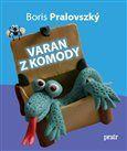 Boris Pralovszký: Varan z komody cena od 155 Kč