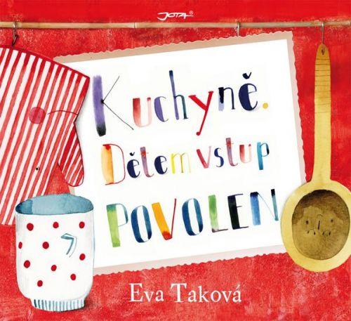 Eva Taková, Jana Nachlingerová: Kuchyně - Dětem vstup povolen cena od 226 Kč