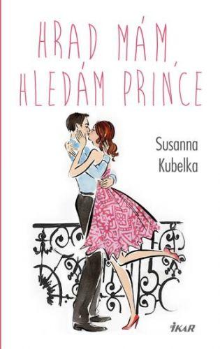 Susanna Kubelka: Hrad mám, hledám prince cena od 239 Kč