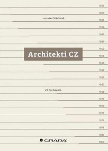 Jaroslav Sládeček: Architekti CZ - 20 rozhovorů cena od 294 Kč
