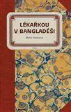 Marie Krausová: Lékařkou v Bangladéši cena od 222 Kč