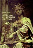Jan Kuklík: Czech law in historical contexts cena od 277 Kč