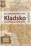 Eva Semotanová: Kladsko. Historickogeografický lexikon cena od 378 Kč