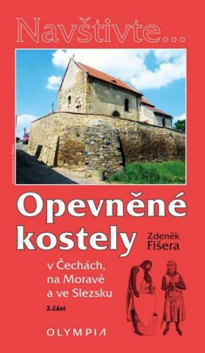 Zdeněk Fišera: Opevněné kostely II. díl v Čechách, na Moravě a ve Slezsku cena od 169 Kč