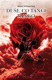 Aneta Schauerová: Duše, co tančí tango cena od 158 Kč