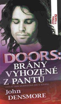 John Densmore: Doors: Brány vyhozené z pantů cena od 226 Kč