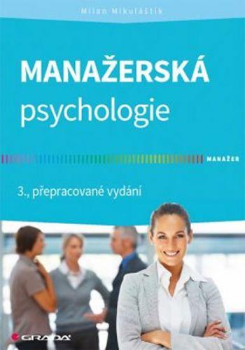 Milan Mikulaštík: Manažerská psychologie cena od 361 Kč