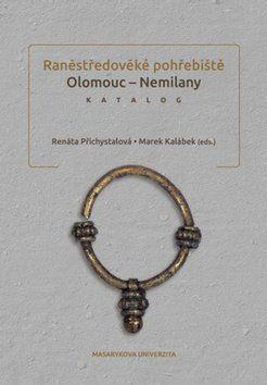 Raněstředověké pohřebiště Olomouc-Nemilany cena od 181 Kč