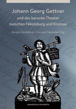 Margita Havlíčková, Christian Neuhuber: Johann Georg Gettner cena od 138 Kč