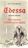 Jan Štainbruch: Edessa. Kniha první. Bratrstvo stříbrných mečů cena od 116 Kč