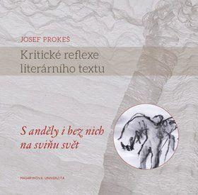 Josef Prokeš: Kritické reflexe literárního textu cena od 181 Kč
