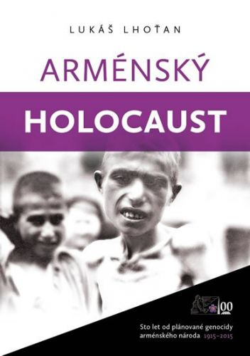 Lukáš Lhoťan: Arménský holocaust cena od 102 Kč