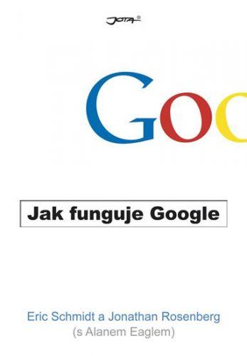Jonathan Rosenberg, Eric Schmidt: Jak funguje Google cena od 226 Kč
