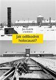 Jan Kuklík: Jak odškodnit holocaust? cena od 312 Kč