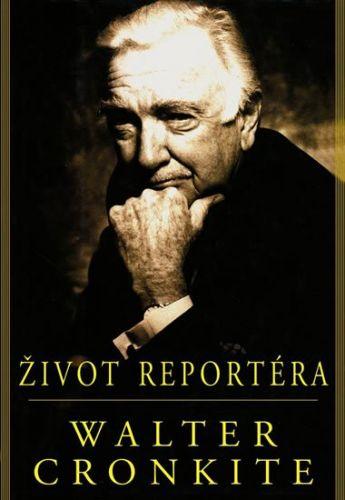 Walter Cronkite: Život reportéra cena od 224 Kč