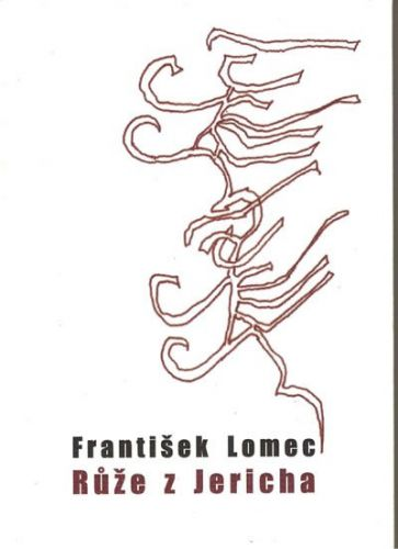 František Lomec: Růže z Jericha cena od 100 Kč