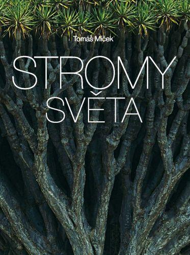 Tomáš Míček: Stromy světa cena od 1039 Kč