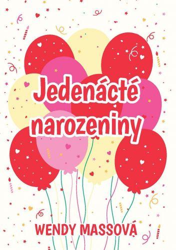 Wendy Mass: Jedenácté narozeniny cena od 187 Kč