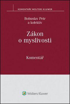 Bohuslav Petr: Zákon o myslivosti cena od 491 Kč