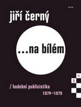 Jiří Černý: Jiří Černý na bílém 2 cena od 430 Kč