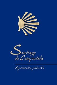 Alberto Douglas Scotti: Santiago de Compostela Sprievodca pútnika cena od 311 Kč