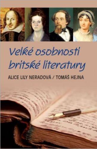 Tomáš Hejna, Alice Lily Neradová: Velké osobnosti britské literatury cena od 142 Kč
