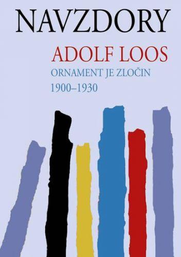 Adolf Loos: Navzdory - Ornament je zločin cena od 144 Kč