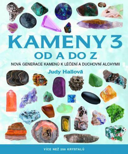 Judy Hall: Kameny 3 od A do Z - Více než 250 krystalů cena od 249 Kč