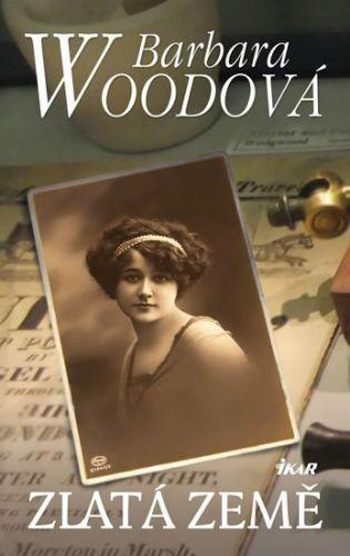 Barbara Wood: Zlatá země cena od 287 Kč