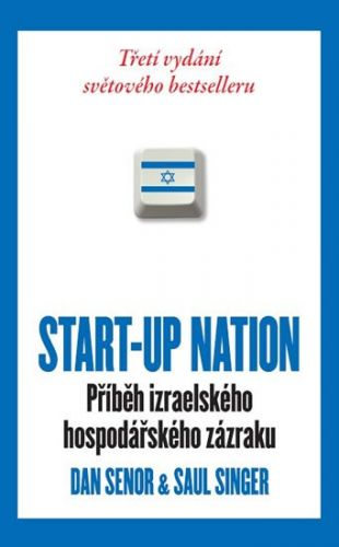 Dan Senor: START-UP NATION - Příběh izraelského hospodářského zázraku - brož. cena od 356 Kč