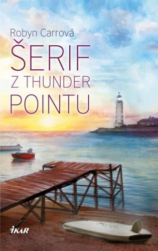 Robyn Carr: Thunder Point 2: Šerif z Thunder Point cena od 223 Kč