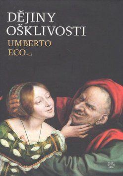 Umberto Eco: Dějiny ošklivosti cena od 416 Kč