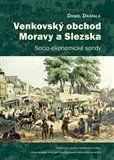Daniel Drápala: Venkovský obchod Moravy a Slezska cena od 274 Kč